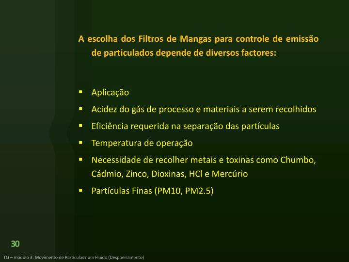 A escolha dos Filtros de Mangas para controle de emissão de particulados depende de diversos factores: