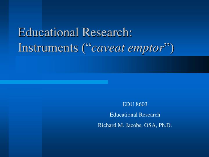 educational research instruments caveat emptor n.