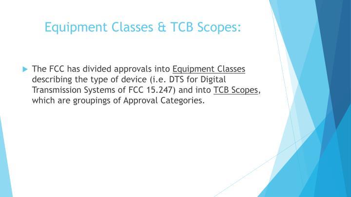 Equipment Classes & TCB Scopes: