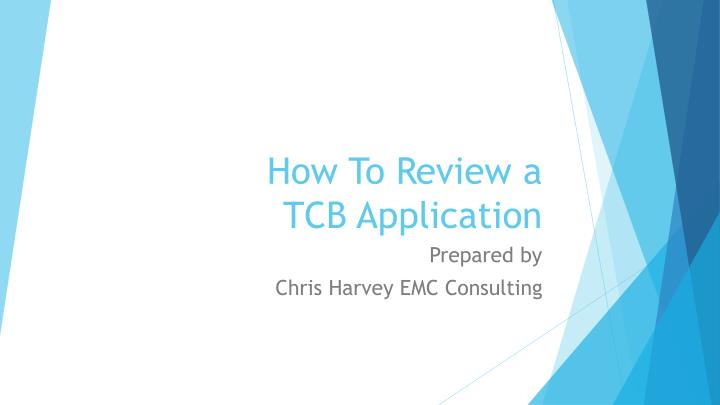 How to review a tcb application