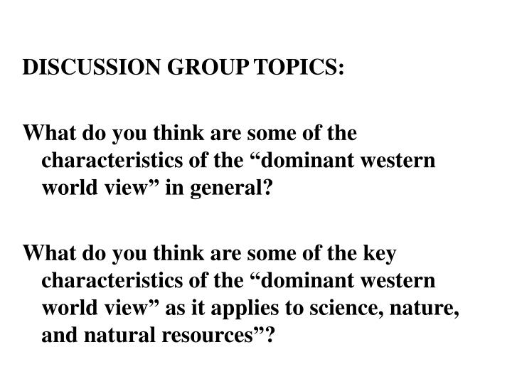 DISCUSSION GROUP TOPICS: