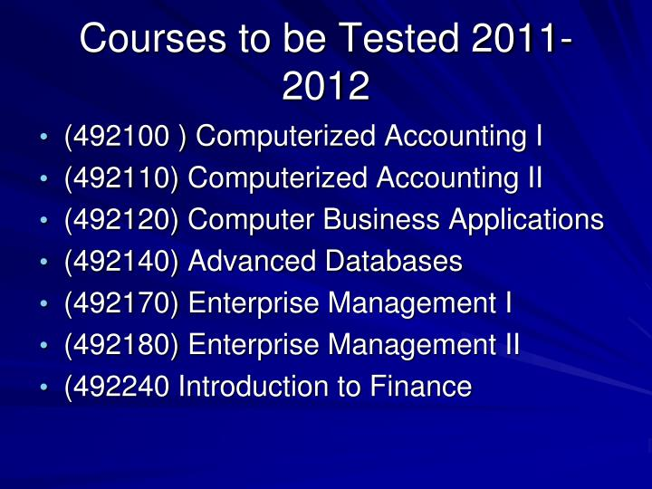 Courses to be Tested 2011-2012