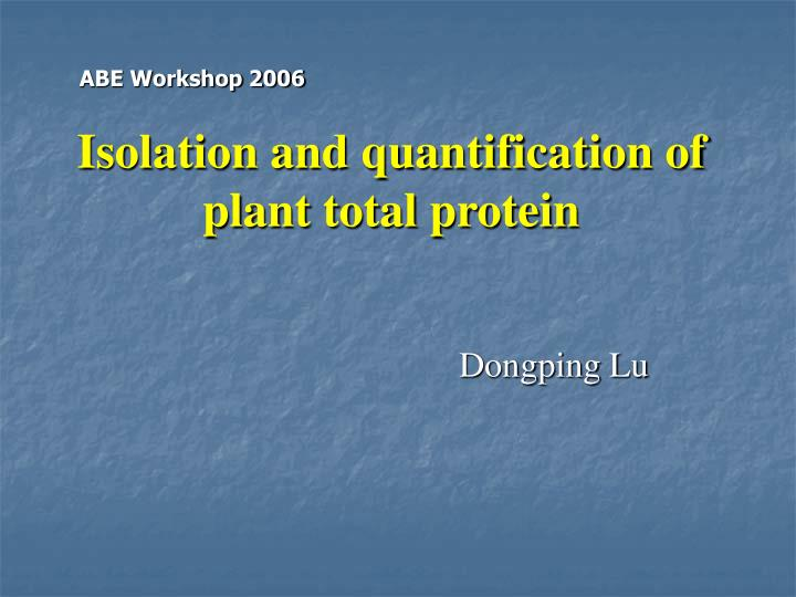 isolation and quantification of plant total protein n.
