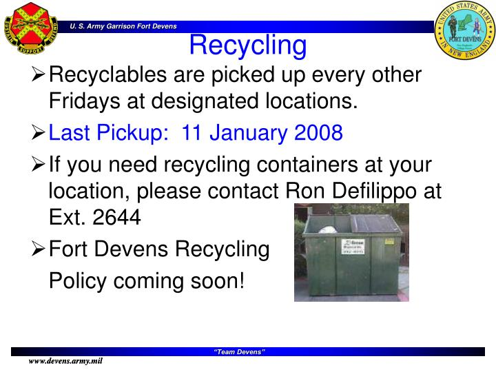 Recyclables are picked up every other Fridays at designated locations.