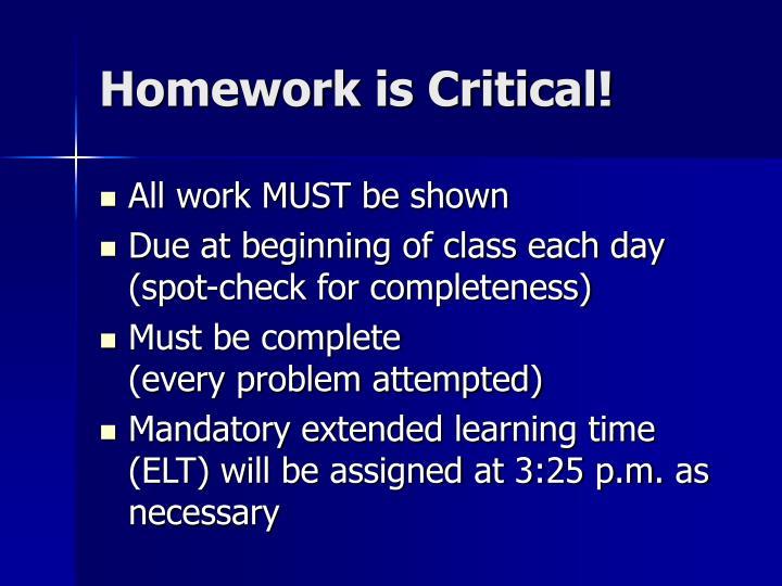 Homework is Critical!