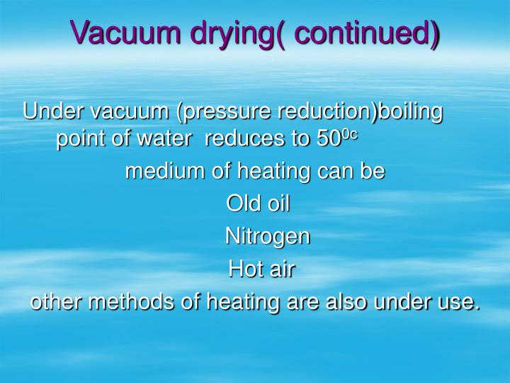 Vacuum drying( continued)