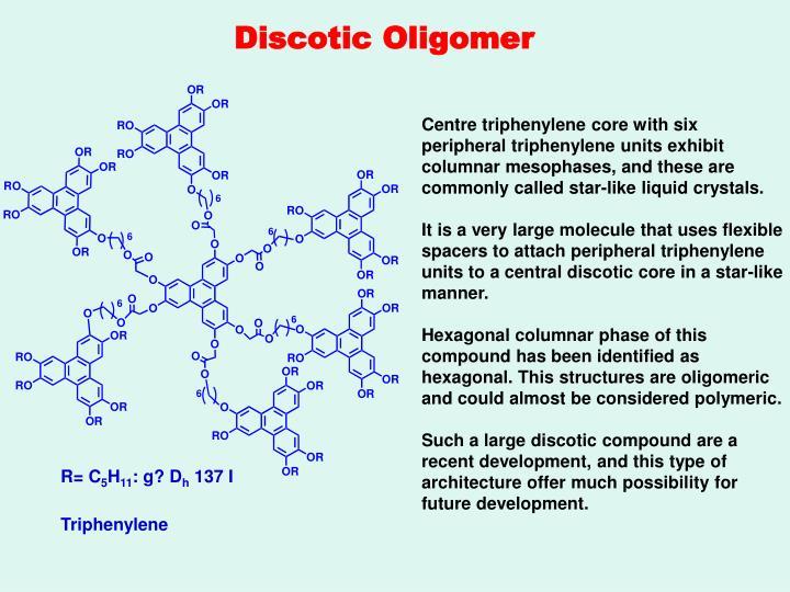 Discotic Oligomer