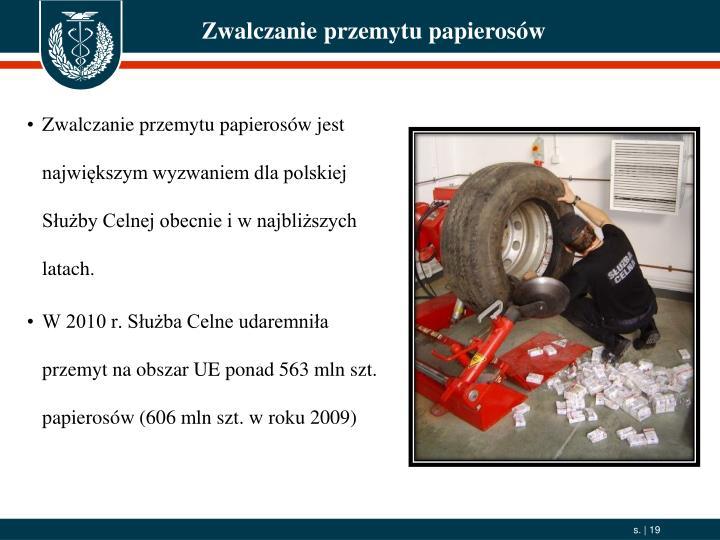Zwalczanie przemytu papierosów jest największym wyzwaniem dla polskiej Służby Celnej obecnie i w najbliższych latach.