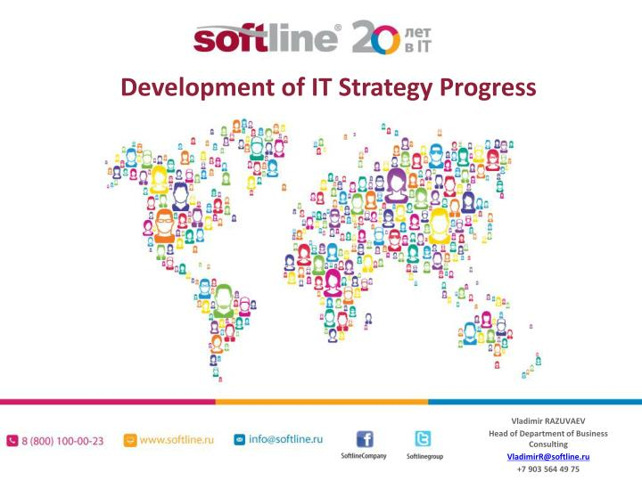 development of it strategy Implementing your strategic plan is as important, or even more important, than your strategy the video the secret to strategic implementation is a great way to learn how to take your implementation to the next level.