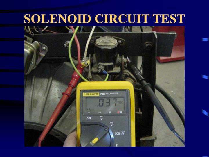 SOLENOID CIRCUIT TEST