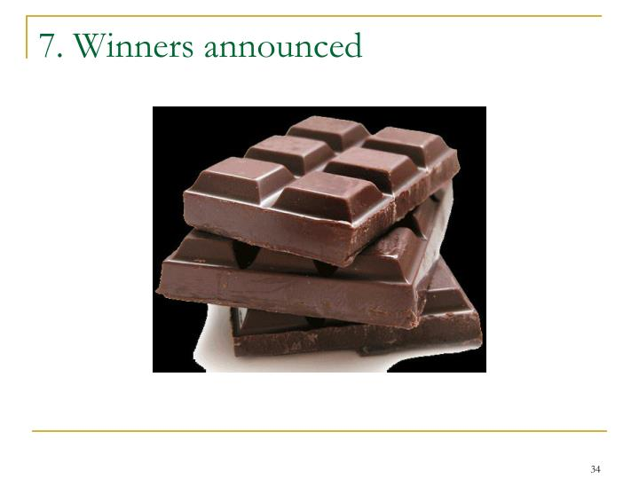 7. Winners announced