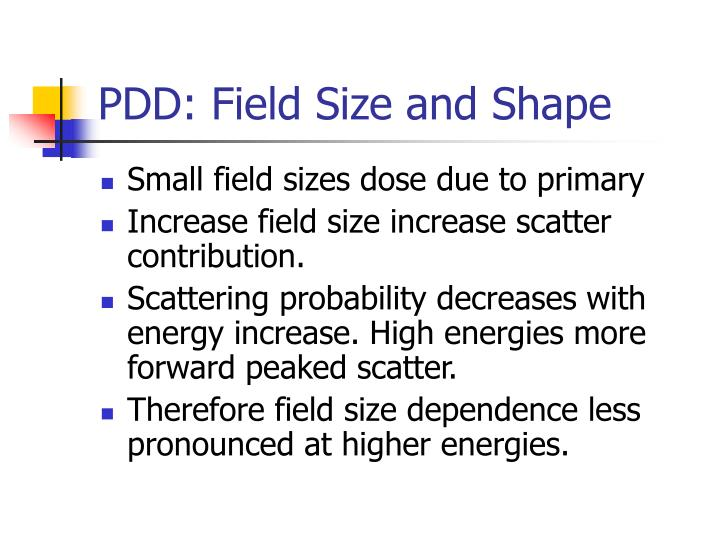 PDD: Field Size and Shape