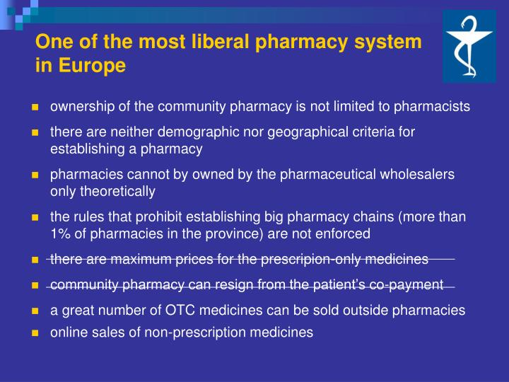 One of the most liberal pharmacy system