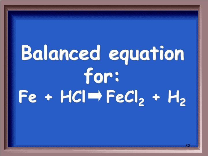 Balanced equation for: