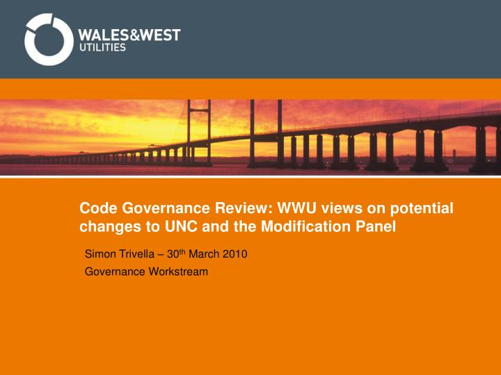 code governance review wwu views on potential changes to unc and the modification panel