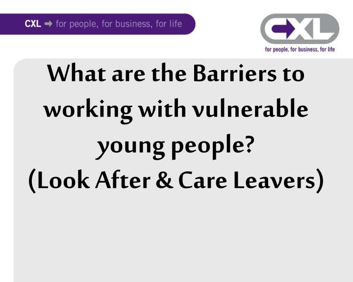 identify barriers to partnership working Identify barriers to participation for young people:  step 2 identify barriers to participation for  you need to identify potential barriers for young people.