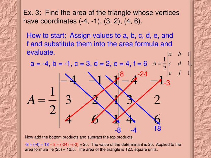 Ex. 3:  Find the area of the triangle whose vertices