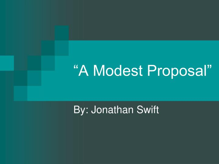ppt  a modest proposal powerpoint presentation  id a modest proposal