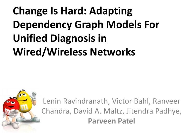 Change is hard adapting dependency graph models for unified diagnosis in wired wireless networks