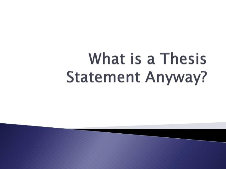 what is proponents in thesis The thesis statement for an argumentative essay clearly announces both the theme/subject (topic) of the essay and the debatable point of view the writer is claiming (argument) generally, the argumentative thesis is not factored as this can limit the scope of an argument.