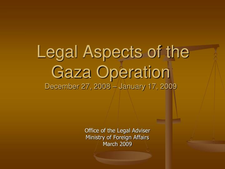 legal aspects of the gaza operation december 27 2008 january 17 2009 n.