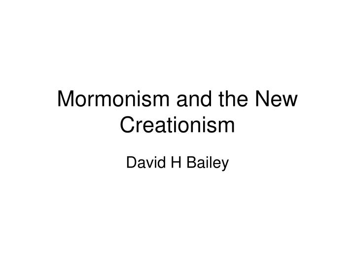 mormonism and the new creationism n.