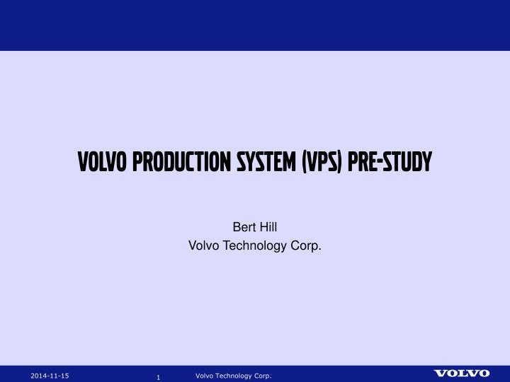 PPT - Volvo production system (VPS) pre-study PowerPoint Presentation - ID:6644742