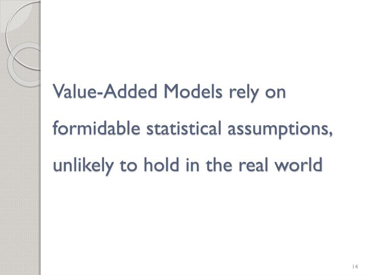 Value-Added Models rely on