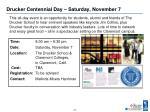 drucker centennial day saturday november 7