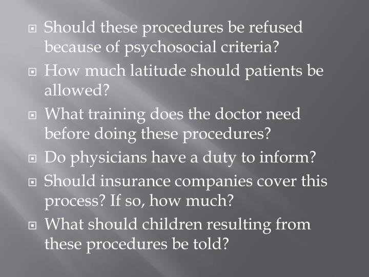 Should these procedures be refused because of psychosocial criteria?
