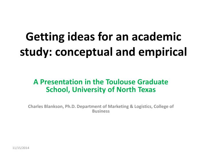 Getting ideas for an academic study conceptual and empirical