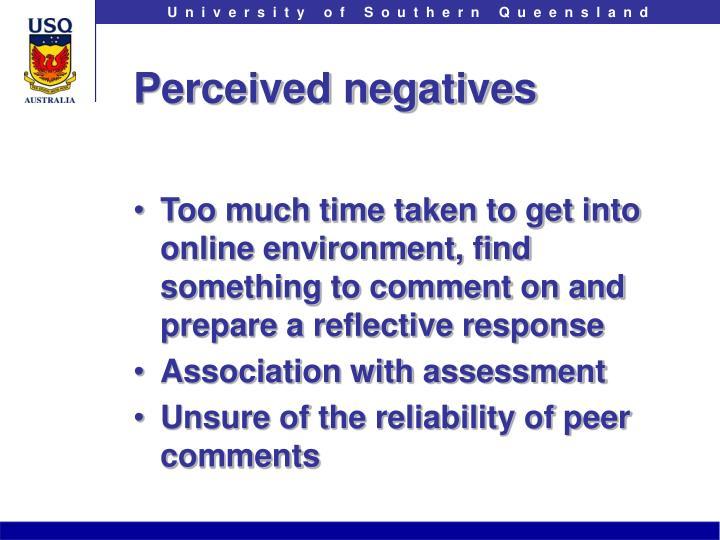 Perceived negatives