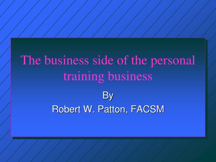 the business side of the personal training business n.