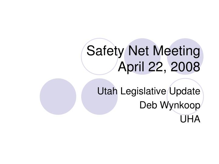 Safety net meeting april 22 2008