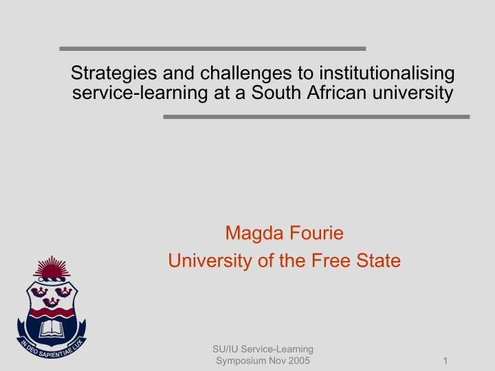 strategies and challenges to institutionalising service learning at a south african university n.