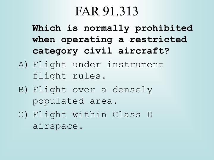 FAR 91.313