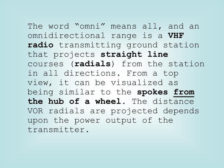 """The word """"omni"""" means all, and an omnidirectional range is a"""