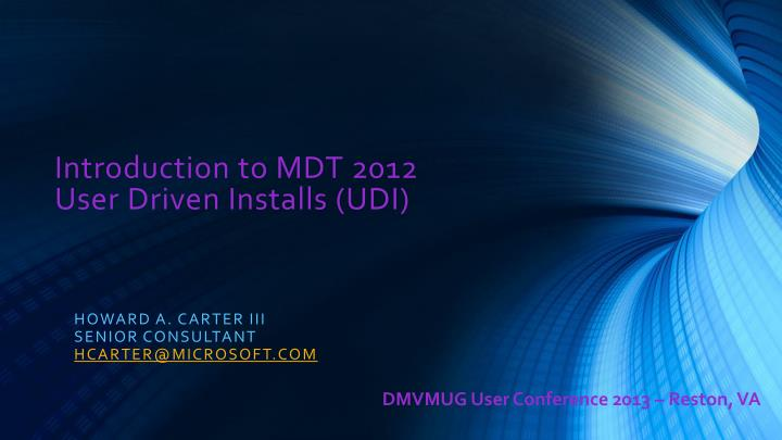 Introduction to mdt 2012 user driven installs udi