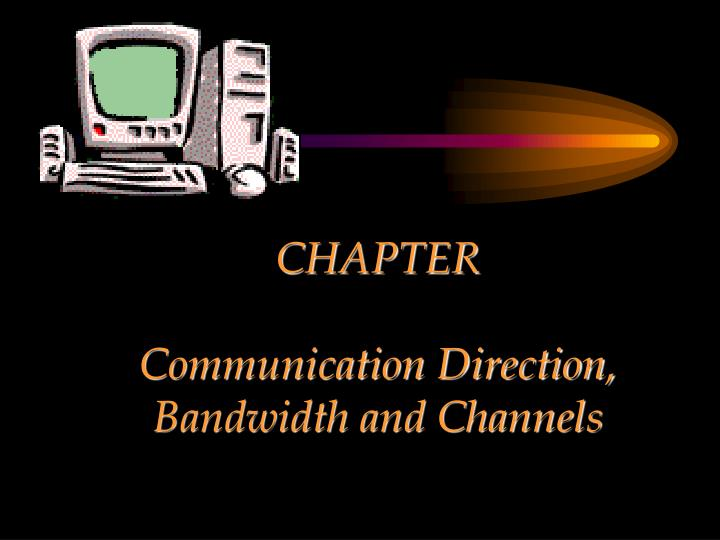 chapter communication direction bandwidth and channels n.