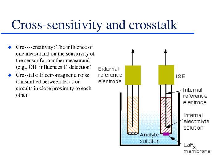 Cross-sensitivity and crosstalk