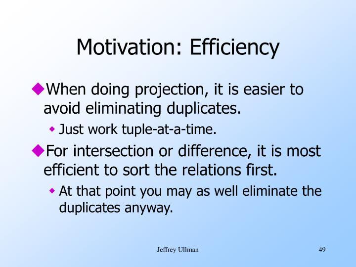 Motivation: Efficiency