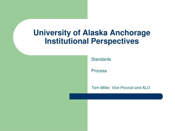 University of alaska anchorage institutional perspectives