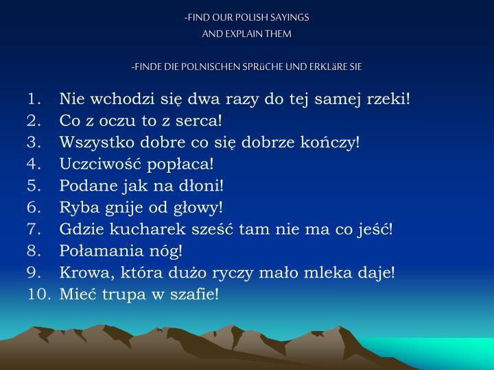 Find our polish sayings and explain them finde die polnischen spr che und erkl re sie