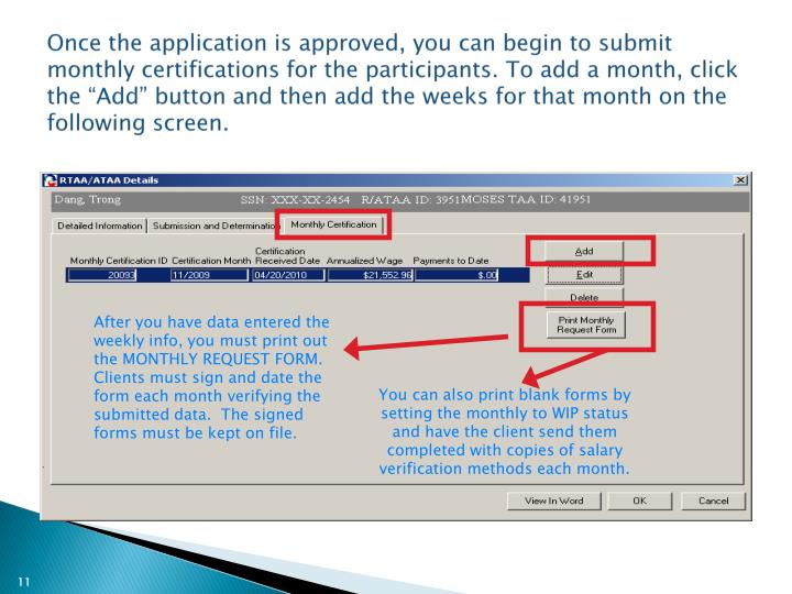 "Once the application is approved, you can begin to submit monthly certifications for the participants. To add a month, click the ""Add"" button and then add the weeks for that month on the following screen."