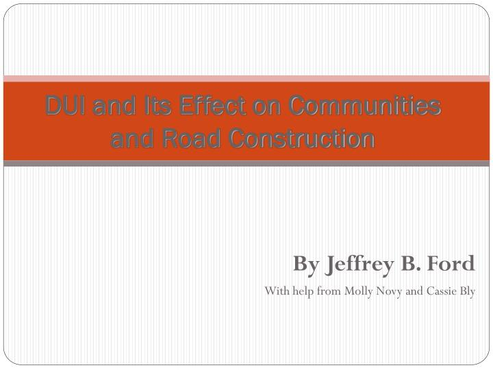Dui and its effect on communities and road construction