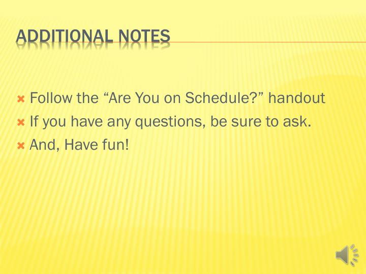 """Follow the """"Are You on Schedule?"""" handout"""
