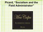 picard socialism and the field administrator