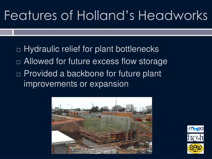 Features of Holland's Headworks