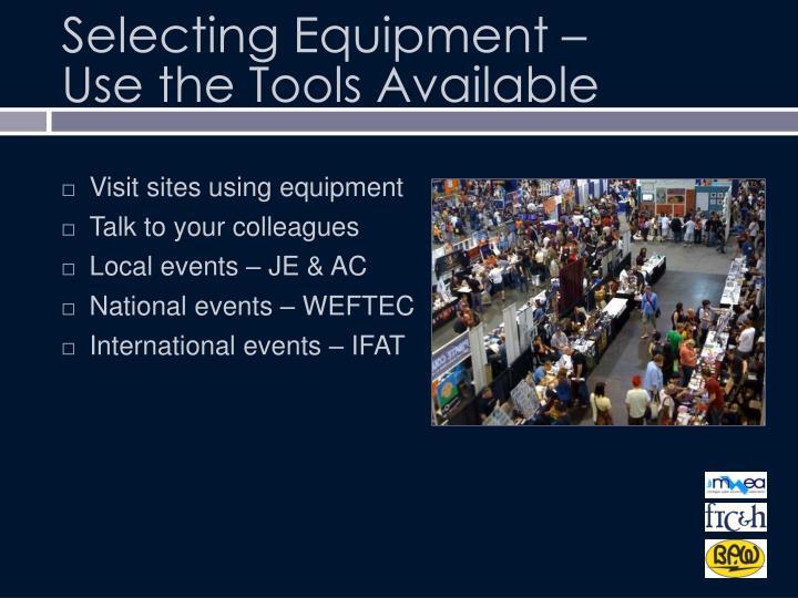Selecting Equipment –