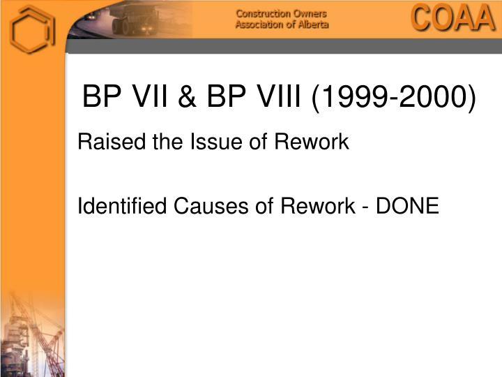 BP VII & BP VIII (1999-2000)